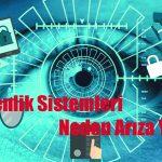 Güvenlik Sistemleri Arızaları ve Çözüm Önerileri